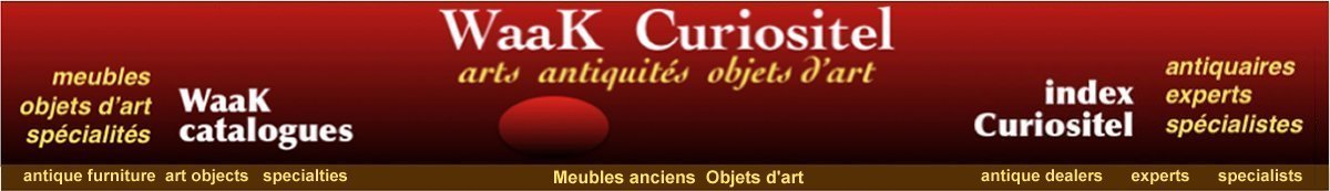 Les Index Curiositel, Curioscope, antiquaire, antiquaires, antiquités, expert, experts, expertise,  marchés et villages antiquaires, marchés d'antiquités, villages antiquaires, art antiquités, art arts, waak, antiquités Paris, Saint-Ouen, Provence,
