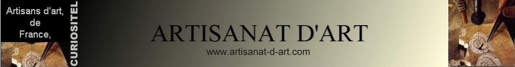Artisanat d'art, artisans d'art,  m�tiers d'art, arts and crafts,